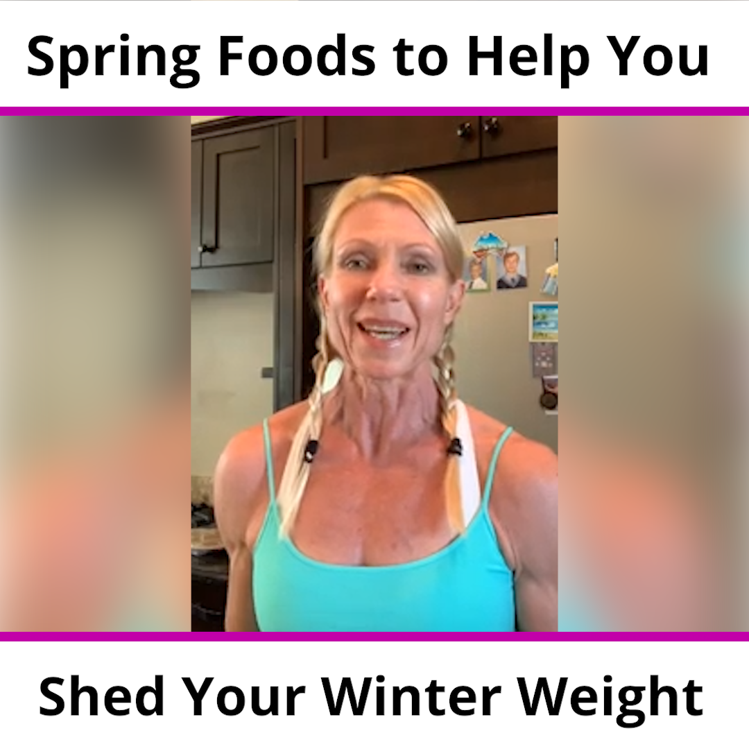 Spring Foods to Help You Shed Your Winter Weight